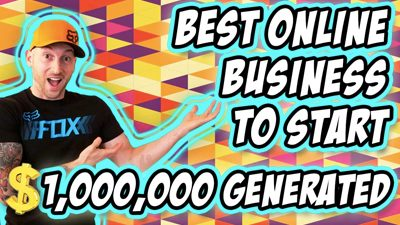 Best Online Business To Start – ($1,000,000 Generated)