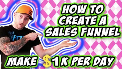 How To Create A Sales Funnel That Makes $1K Per Day
