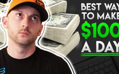 Best Way To Make $100 A Day Online